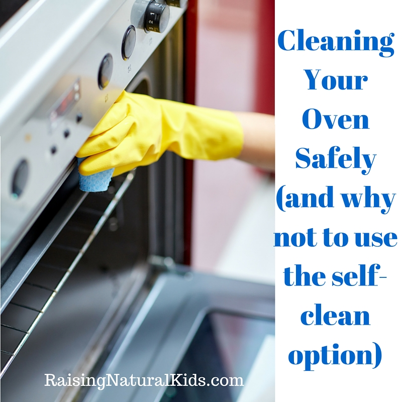 Cleaning Your Oven Safely (and why not to use the self-clean option) (1)