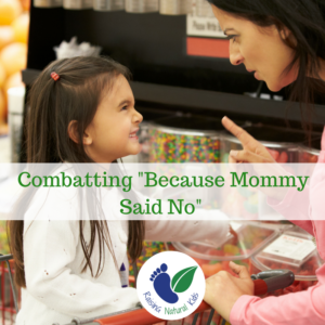 "Combatting the ""Because Mommy Said No"" Phrase"