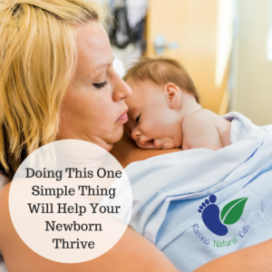 Doing This One Simple Thing Will Help Your Newborn Thrive