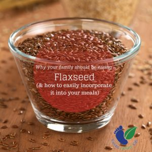 Why Your Family Should Be Eating Flaxseed