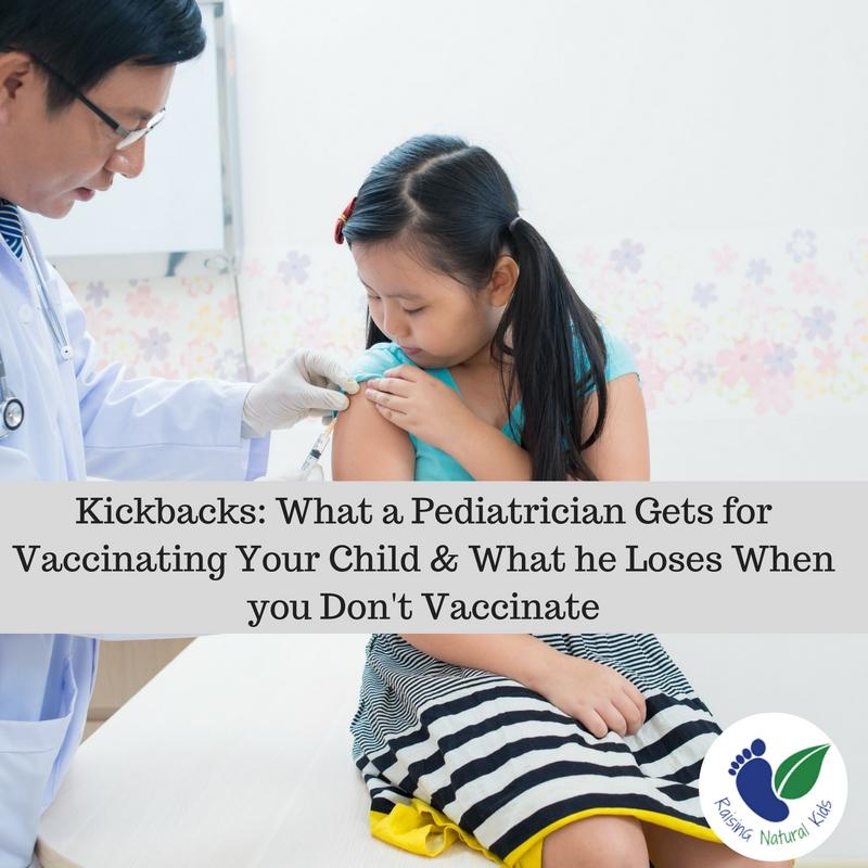 Pediatrician Vaccinate Your Kidsor Get >> Kickbacks What Your Pediatrician Gets For Vaccinating