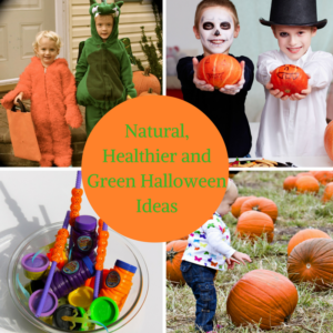 Natural, Healthier and Green Halloween Ideas!