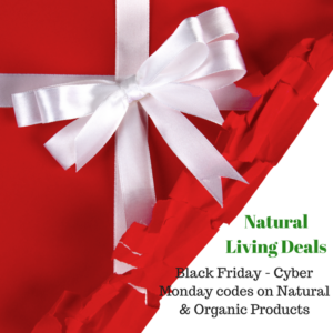 Natural Living Deals: Black Friday – Cyber Monday