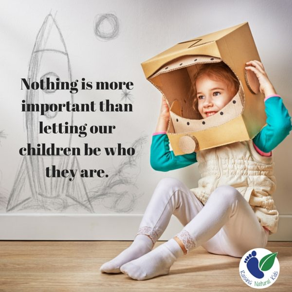 Nothing is more important than letting our children be who they are.
