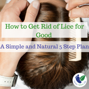 How to Get Rid of Lice for Good: A Simple and Natural 5 Step Plan