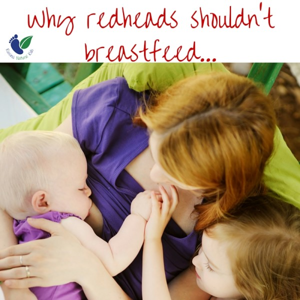 Why redheads shouldn't nurse