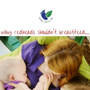 Redheads Shouldn't Breastfeed (and other mostly nonsensical nursing views)
